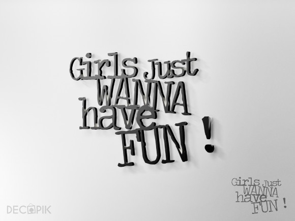 Napis 3D - Girls just wanna have fun!