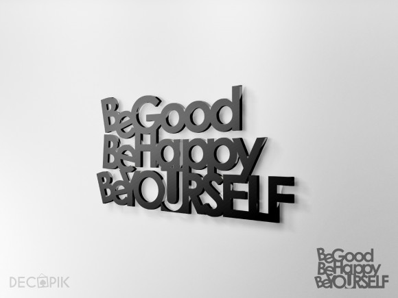 Napis 3D - Be good be happy be yourself
