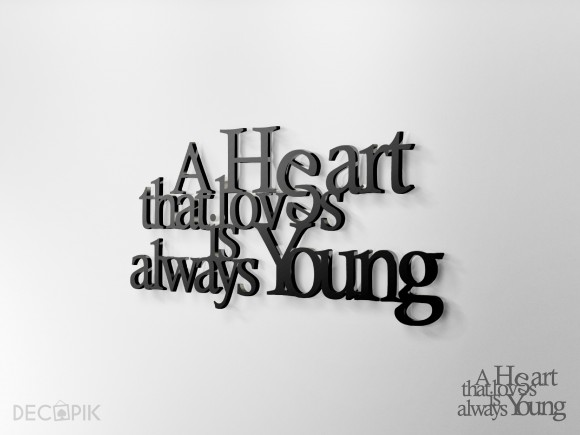 Napis 3D -  heart that loves is always young