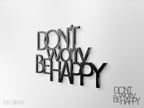 Napis 3D - Don't worry be happy