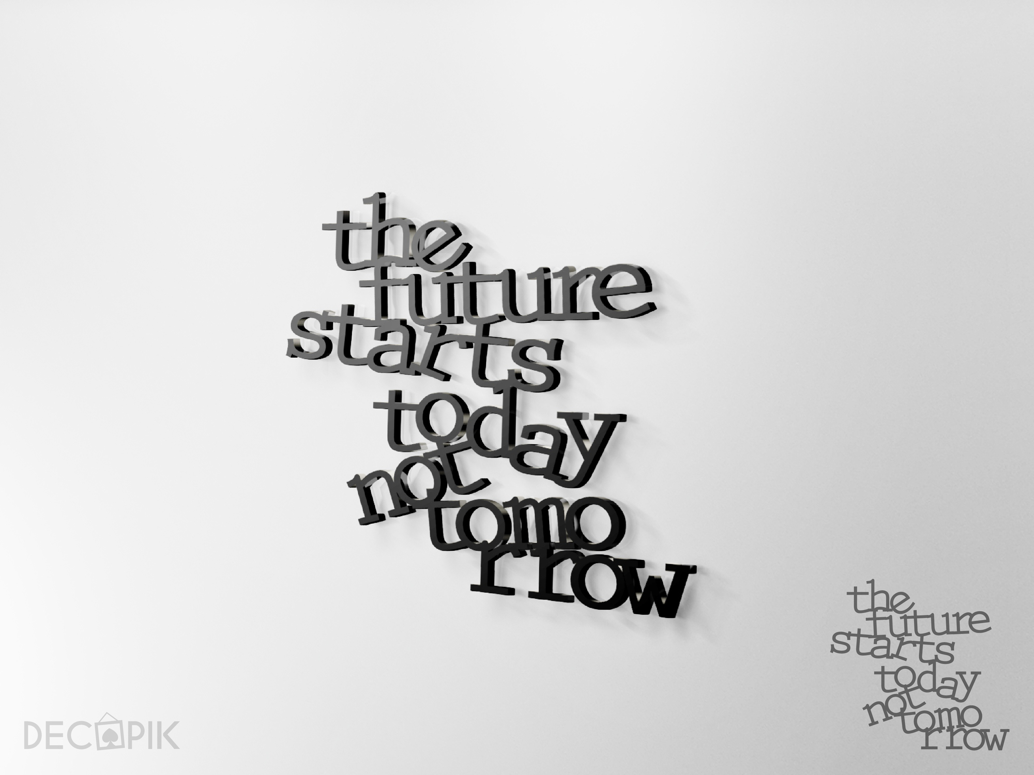 the future starts today not tomorrow Quotes