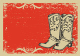 Cowboy boots .Vector graphic image  with grunge background for t